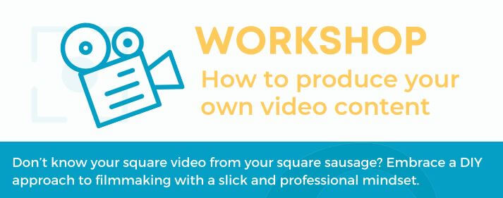 How to produce your own video content workshops